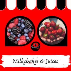 Milkshakes - Juices